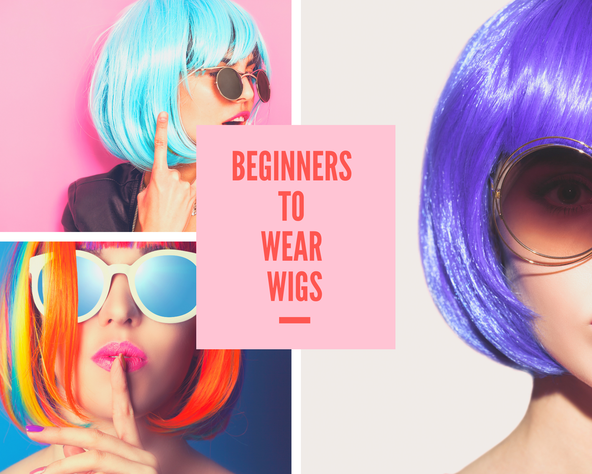 Ultimate Guide For Beginners To Wear Wigs